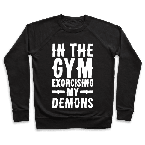 In The Gym Exorcising My Demons White Print Pullover