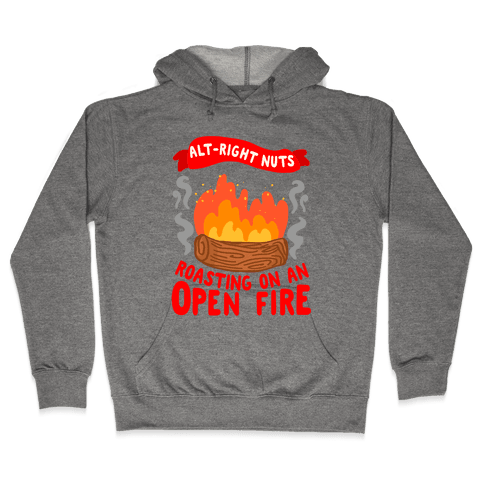 Alt-Right Nuts Roasting on An Open Fire Hooded Sweatshirt