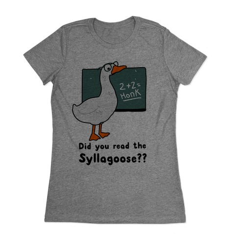 Did You Read the Syllagoose? Womens T-Shirt
