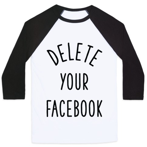 Delete Your Facebook Baseball Tee