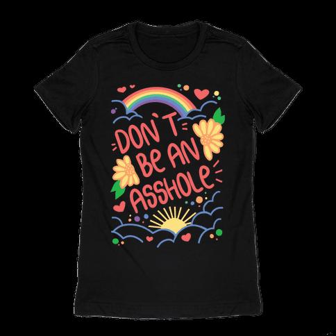Don't Be An Asshole Womens T-Shirt