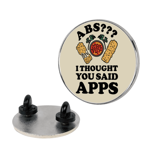 Abs I Thought You Said Apps pin