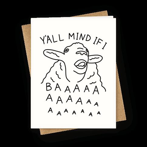 Y'all Mind If I Baaa Sheep Greeting Card