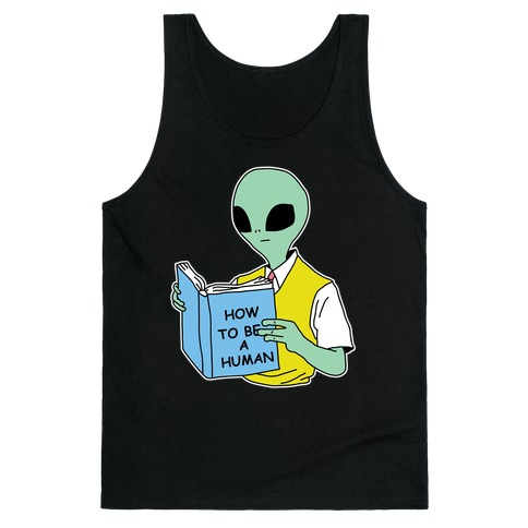 How to Be a Human Tank Top
