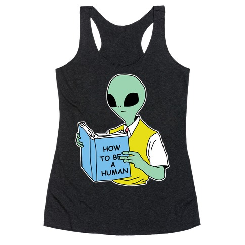 How to Be a Human Racerback Tank Top