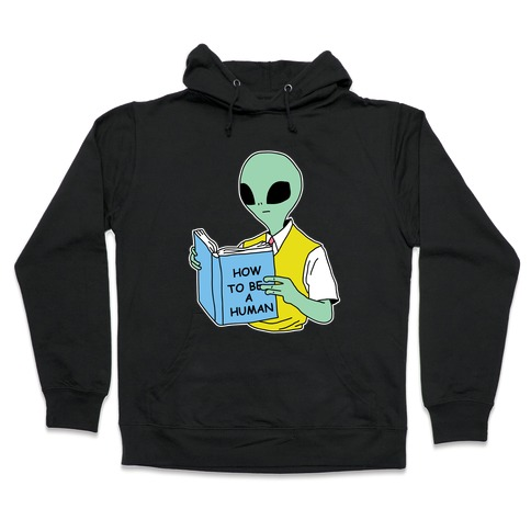 How to Be a Human Hooded Sweatshirt