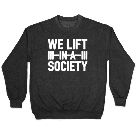 We Lift In A Society Parody White Print Pullover