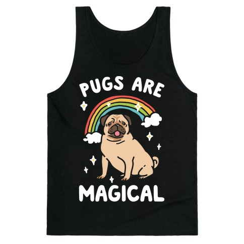 Pugs Are Magical Tank Top