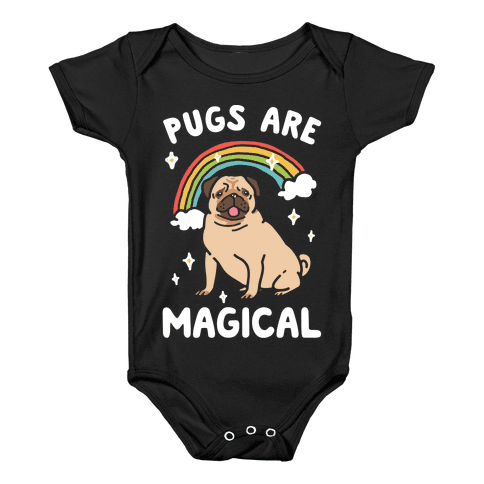 Pugs Are Magical Baby Onesy