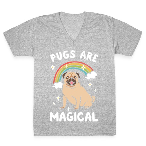 Pugs Are Magical V-Neck Tee Shirt