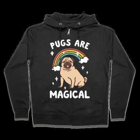 Pugs Are Magical Zip Hoodie