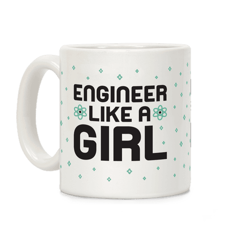 Engineer Like A Girl Coffee Mug