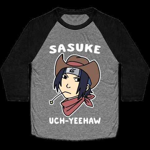 Sasuke Uch-Yeehaw Baseball Tee