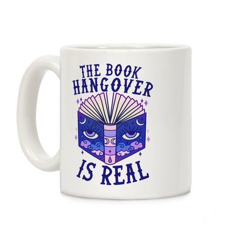 The Book Hangover is Real Coffee Mug
