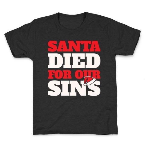 Santa Died For Our Sins Parody White Print Kids T-Shirt