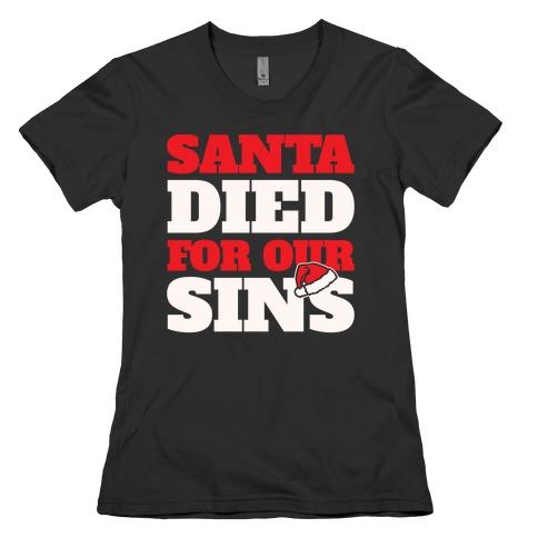 Santa Died For Our Sins Parody White Print Womens T-Shirt