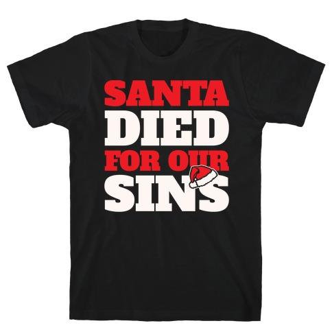 Santa Died For Our Sins Parody White Print T-Shirt