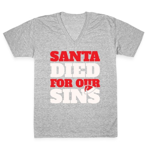 Santa Died For Our Sins Parody White Print V-Neck Tee Shirt
