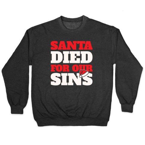 Santa Died For Our Sins Parody White Print Pullover