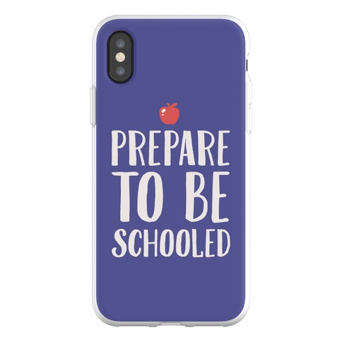 Prepare To Be Schooled Phone Flexi-Case