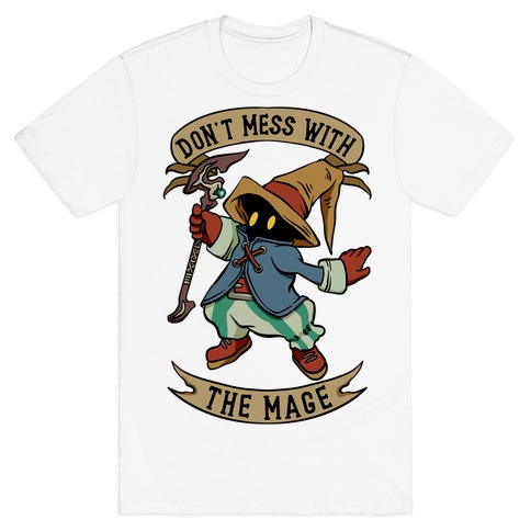 Don't Mess With the Mage Vivi T-Shirt