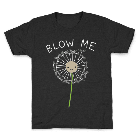 Blow Me Dandelion Kids T-Shirt