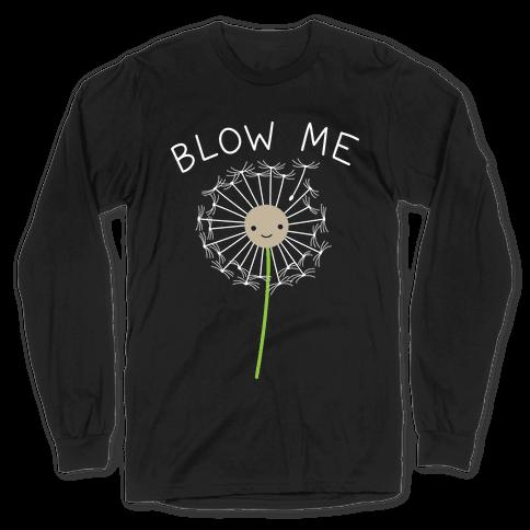 Blow Me Dandelion Long Sleeve T-Shirt