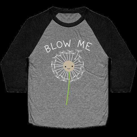 Blow Me Dandelion Baseball Tee
