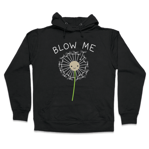 Blow Me Dandelion Hooded Sweatshirt