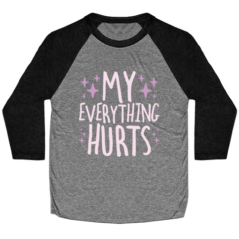 My Everything Hurts Baseball Tee