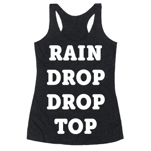 Rain Drop Drop Top Racerback Tank Top