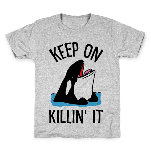 Keep On Killin' It Whale Kids T-Shirt