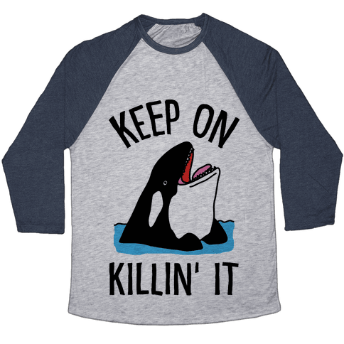 Keep On Killin' It Whale Baseball Tee