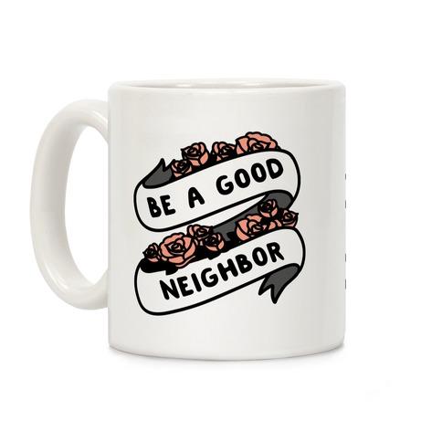 Be A Good Neighbor Floral Ribbon Coffee Mug
