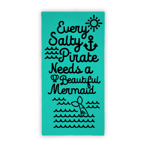 Every Salty Pirate Needs A Beautiful Mermaid Towel Beach Towel
