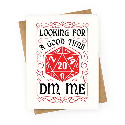 Looking For A good time, DM Me Greeting Card