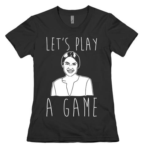 Let's Play A Game AOC White Print Womens T-Shirt
