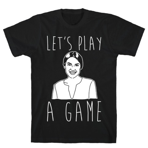 Let's Play A Game AOC White Print T-Shirt
