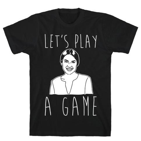Let's Play A Game AOC White Print T-Shirt