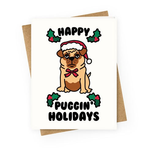 Happy Puggin' Holidays Greeting Card