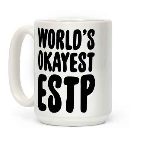 World's Okayest ESTP Coffee Mug