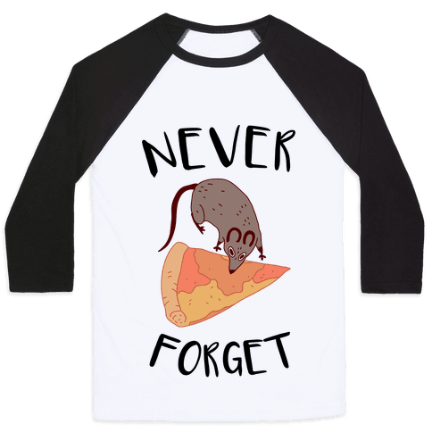 NEVER FORGET PIZZA RAT Baseball Tee