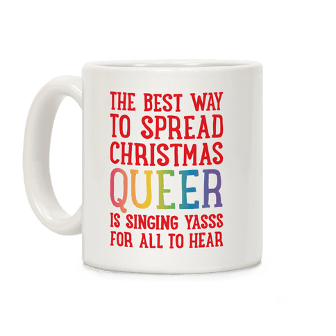 The Best Way To Spread Christmas Queer Coffee Mug