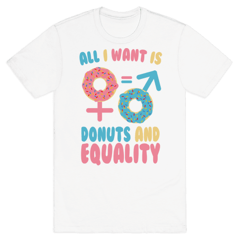 All I want Is Donuts and Equality Mens T-Shirt