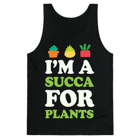 I'm A Succa For Plants Tank Top