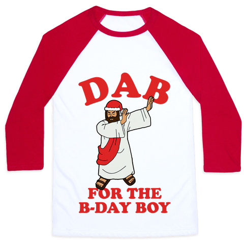 We gonna Party Like It's My Birthday Jesus Dab Baseball Tee