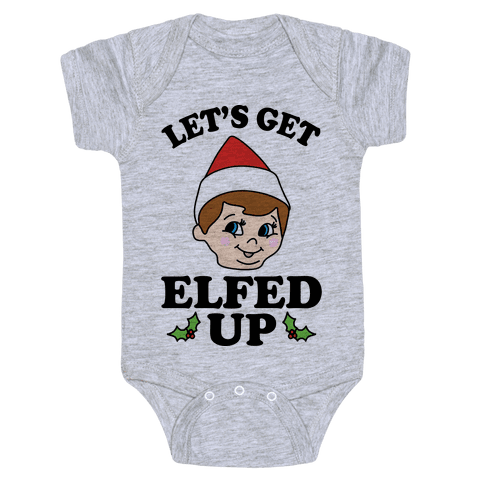 Let's Get Elfed Up Christmas Baby Onesy