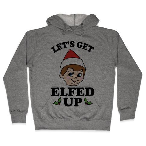Let's Get Elfed Up Elf Christmas Hooded Sweatshirt