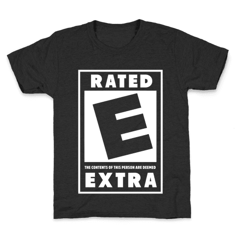 Rated E for Extra Kids T-Shirt