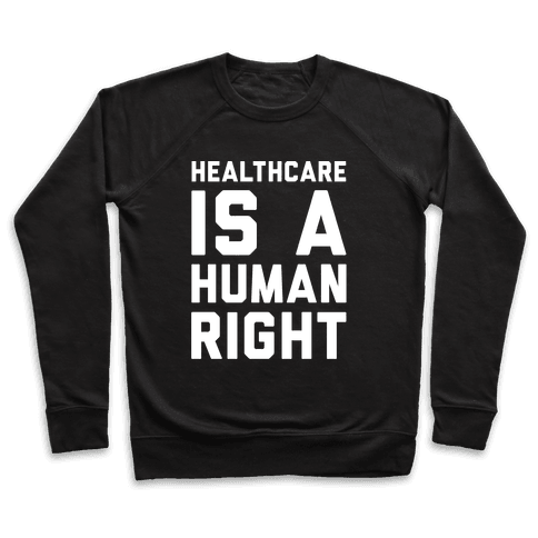 Healthcare Is A Human Right White Print Pullover